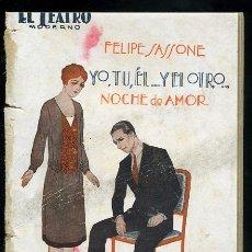 Libros antiguos: EL TEATRO MODERNO, FELIPE SASSONE, YO,TU,EL...Y EL OTRO..., NOCHE DE AMOR. 10-9-1927 Nº 105 AÑO III. Lote 8926956