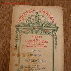 Libros antiguos: ENTREMESES-CERVANTES- BIBL. UNIVERSAL-COL. DE LOS MEJORES AUTORES ANTIGUOS Y MODERNOS, NACIONALES Y. Lote 17013902