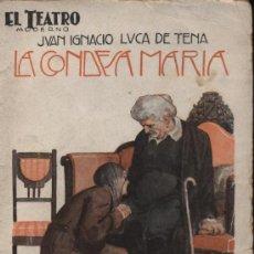 Libros antiguos: LA CONDESA MARÍA. JUAN IGNACIO LUCA DE TENA. TEATRO MODERNO Nº 71. AÑO 1927. Lote 15620799