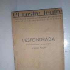 Libros antiguos: IGNASI AGUSTI . L'ESFONDRADA EL NOSTRE TEATRE (VOL.16) 1934 BARCELONA DRAMA EN 3 ACTES I EN VERS. Lote 21975587
