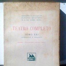 Libros antiguos: TEATRO COMPLETO.SERAFIN Y JOAQUIN ALVAREZ QUINTERO.OBRAS COMPLETAS TOMO XXI.1927.. Lote 26105635