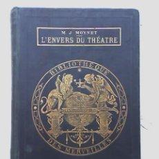 Libros antiguos: L'ENVERS DU THEATRE, DE M.J.MOYNET - HACHETTE - FRANCIA - 1875 - OFERTA!!!. Lote 27365749