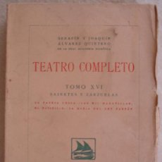 Libros antiguos: SERAFIN Y JOAQUN ALVAREZ QUINTERO - TEATRO COMPLETO - TOMO XVI - SAINETES Y ZARZUELAS - MADRID.. Lote 23274080