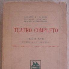 Libros antiguos: SERAFIN Y JOAQUN ALVAREZ QUINTERO - TEATRO COMPLETO - TOMO XVII - COMEDIAS Y DRAMAS - MADRID.. Lote 23735960