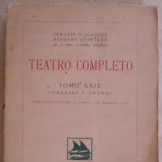 Libros antiguos: SERAFIN Y JOAQUN ALVAREZ QUINTERO - TEATRO COMPLETO - TOMO XXIX - COMEDIAS Y DRAMAS - MADRID.. Lote 23735964