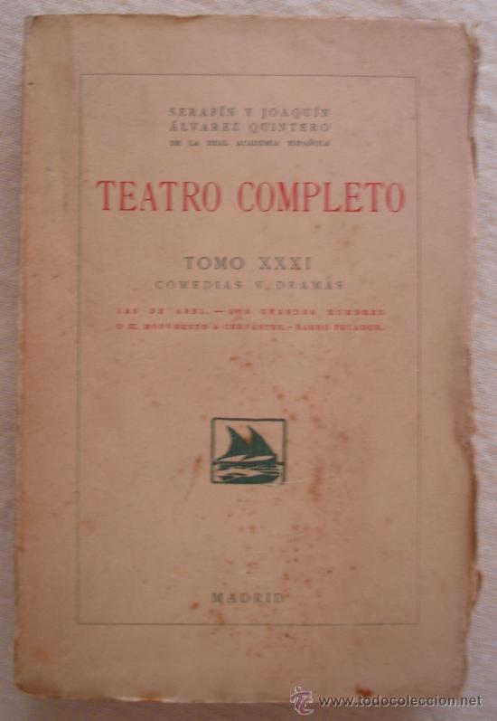 SERAFIN Y JOAQUN ALVAREZ QUINTERO - TEATRO COMPLETO - TOMO XXIX - COMEDIAS Y DRAMAS - MADRID. (Libros antiguos (hasta 1936), raros y curiosos - Literatura - Teatro)