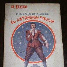 Libros antiguos: EL ASTRÓLOGO FINGIDO - CALDERÓN DE LA BARCA - EL TEATRO MODERNO 1927. Lote 25757459