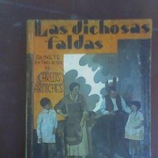 Libros antiguos: LAS DICHOSAS FALDAS, DE CARLOS ARNICHES - LA FARSA Nº 288 - MADRID - 1933. Lote 17639834