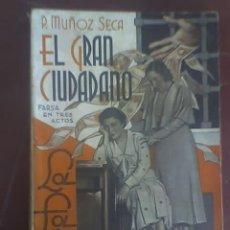 Libros antiguos: EL GRAN CIUDADANO, DE P. MUÑOZ SECA - LA FARSA Nº 423 - MADRID - 1935. Lote 23373604