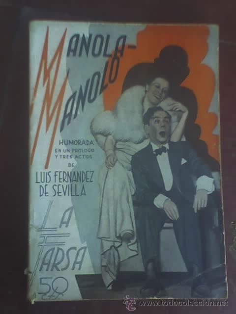 MANOLA - MANOLO, DE LUIS FERNÁNDEZ DE SEVILLA - LA FARSA Nº 420 - MADRID - 1935 (Libros antiguos (hasta 1936), raros y curiosos - Literatura - Teatro)