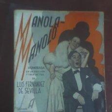 Libros antiguos: MANOLA - MANOLO, DE LUIS FERNÁNDEZ DE SEVILLA - LA FARSA Nº 420 - MADRID - 1935. Lote 14336254