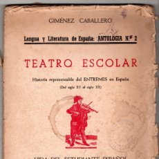 Livres anciens: LENGUA Y LITERATURA DE ESPAÑA : ANTOLOGIA Nº 2. TEATRO ESCOLAR POR GIMENEZ CABALLERO. Lote 14367196