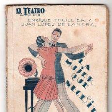 Libros antiguos: EL TEATRO MODERNO Nº 88. LA MUJER QUE NECESITO POR E. THUILLIER Y J. LOPEZ DE LA HERA.PRENSA MODERNA. Lote 14536605