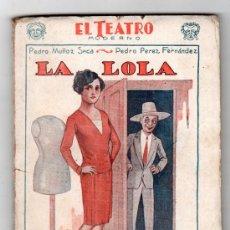 Libros antiguos: EL TEATRO MODERNO Nº 129. LA LOLA POR P. MUÑOZ SECA Y P. PEREZ FERNANDEZ. PRENSA MODERNA MADRID 1928. Lote 14538114