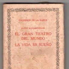 Libros antiguos: EL GRAN TEATRO DEL MUNDO LA VIDA ES SUEÑO POR CALEDERON DE LA BARCA. COMPAÑIA IBERO AMERICANA. Lote 73626819