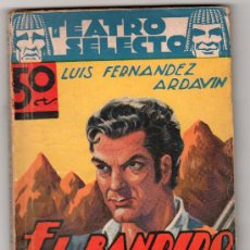 Libros antiguos: TEATRO SELECTO Nº 22. EL BANDIDO DE LA SIERRA POR L. FERNANDEZ. EDITORIAL CISNE. BARCELONA MAYO 1943. Lote 14831651