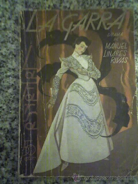 LA GARRA, POR MANUEL LINARES RIVAS - LA FARSA Nº 380 - MADRID - 1934 (Libros antiguos (hasta 1936), raros y curiosos - Literatura - Teatro)