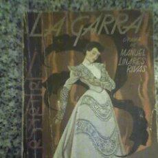 Libros antiguos: LA GARRA, POR MANUEL LINARES RIVAS - LA FARSA Nº 380 - MADRID - 1934. Lote 25979709