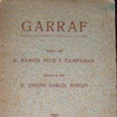 Libros antiguos: RAMÓN PICÓ Y CAMPANAR. GARRAF, POEMA LÍRIC EN QUATRE ACTES. 1917. Lote 26603254