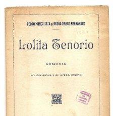 Alte Bücher - LOLITA TENORIO .- PEDRO MUÑOZ SECA / PEDRO PÉREZ FERNÁNDEZ - 26624938