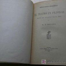 Libros antiguos: NOTICIAS HISTÓRICO-BIBLIOGRÁFICAS DE EL TEATRO EN FILIPINAS, DESDE SUS ORÍGENES HASTA 1898.RETANA (W. Lote 49685983