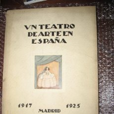 Libros antiguos: UN TEATRO DE ARTE EN ESPAÑA. GREGORIO MARTÍNEZ SERRA. ¡UNA JOYA! . Lote 27137472