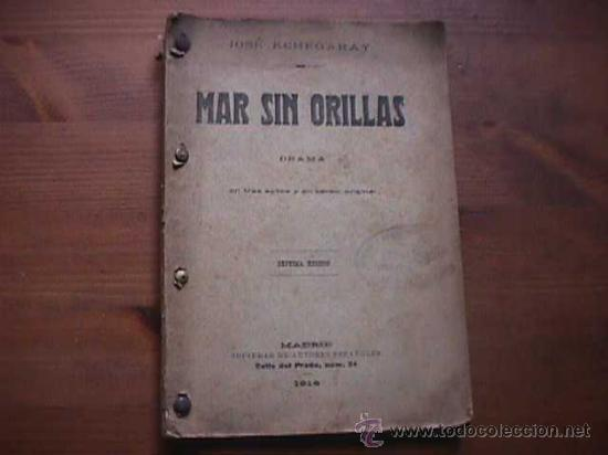 MAR SIN ORILLAS, JOSE ECHEGARAY, SOCIEDAD ESPAÑOLA DE AUTORES, 1914, (Libros antiguos (hasta 1936), raros y curiosos - Literatura - Teatro)