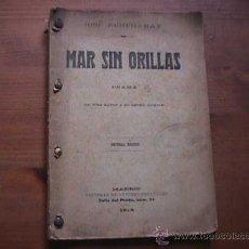 Libros antiguos: MAR SIN ORILLAS, JOSE ECHEGARAY, SOCIEDAD ESPAÑOLA DE AUTORES, 1914, . Lote 17853313