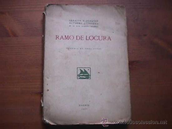 RAMO DE LOCURA, SERAFIN Y JOAQUIN ALVAREZ QUINTERO, MADRID, 1921 (Libros antiguos (hasta 1936), raros y curiosos - Literatura - Teatro)