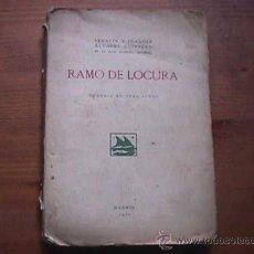 Libros antiguos: RAMO DE LOCURA, SERAFIN Y JOAQUIN ALVAREZ QUINTERO, MADRID, 1921. Lote 17853549