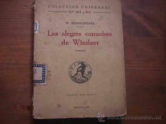 LAS ALEGRES COMADRES DE WINDSOR, SHAKESPEARE, COLECCION UNIVERSAL Nº 804 Y 805, CALPE 1923 (Libros antiguos (hasta 1936), raros y curiosos - Literatura - Teatro)