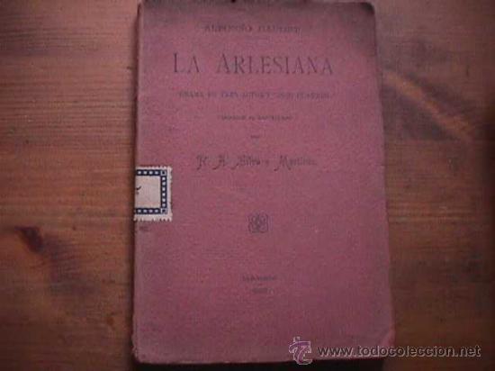LA ARLESIANA, ALFONSO DAUDET, MADRID, 1907 (Libros antiguos (hasta 1936), raros y curiosos - Literatura - Teatro)