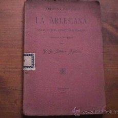 Libros antiguos: LA ARLESIANA, ALFONSO DAUDET, MADRID, 1907. Lote 17886141