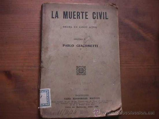 LA MUERTE CIVIL, PABLO GIACOMETTI, MAUCCI, 1907 (Libros antiguos (hasta 1936), raros y curiosos - Literatura - Teatro)
