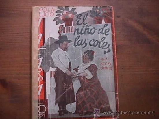 EL NIÑO DE LAS COLES, CAPELLA Y LUCIO, LA FARSA, 1933 (Libros antiguos (hasta 1936), raros y curiosos - Literatura - Teatro)