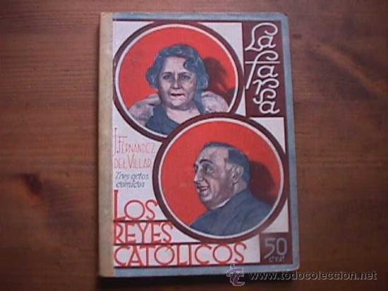 LOS REYES CATOLICOS, FERNANDEZ DEL VILLAR, LA FARSA, 1931 (Libros antiguos (hasta 1936), raros y curiosos - Literatura - Teatro)