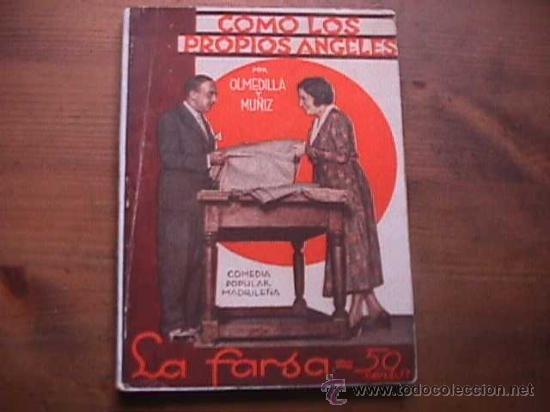 COMO LOS PROPIOS ANGELES, OLMEDILLA Y MUÑIZ, LA FARSA, 1931 (Libros antiguos (hasta 1936), raros y curiosos - Literatura - Teatro)