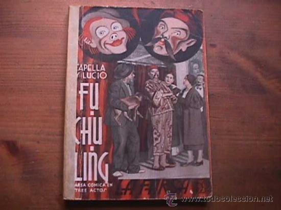 FU-CHU-LING, CAPELLA Y LUCIO, LA FARSA, 1935 (Libros antiguos (hasta 1936), raros y curiosos - Literatura - Teatro)