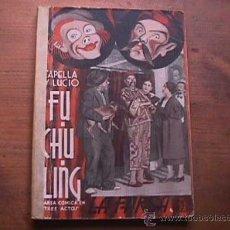 Libros antiguos: FU-CHU-LING, CAPELLA Y LUCIO, LA FARSA, 1935. Lote 17948554
