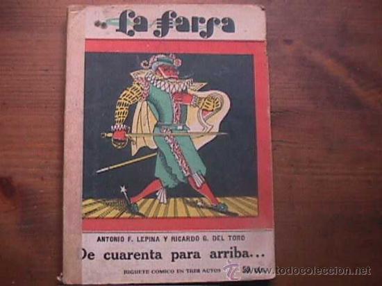 DE CUARENTA PARA ARRIBA..., LEPINA Y DEL TORO, LA FARSA, 1930 (Libros antiguos (hasta 1936), raros y curiosos - Literatura - Teatro)