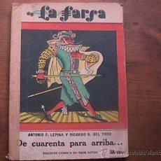 Libros antiguos: DE CUARENTA PARA ARRIBA..., LEPINA Y DEL TORO, LA FARSA, 1930. Lote 17948597