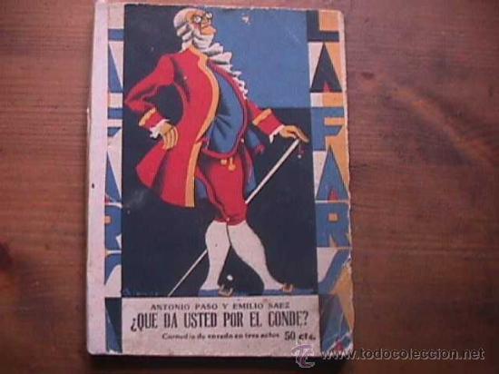 ¿QUE DA USTED POR EL CONDE?, PASO Y SAEZ, LA FARSA, 1930 (Libros antiguos (hasta 1936), raros y curiosos - Literatura - Teatro)