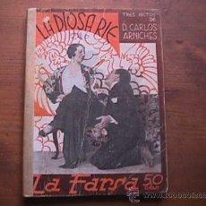 Libros antiguos: LA DIOSA RIE, CARLOS ARNICHES, LA FARSA, 1932. Lote 17948705