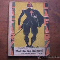 Libros antiguos: MALDITA SEA MI CARA, DONATO Y PASO, LA FARSA, 1929. Lote 17948744