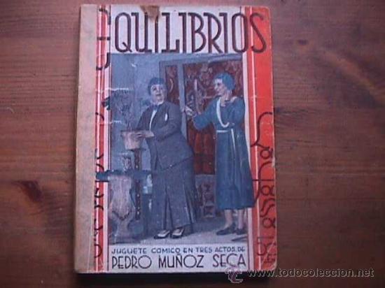 EQUILIBRIOS, PEDRO MUÑOZ SECA, LA FARSA, 1933 (Libros antiguos (hasta 1936), raros y curiosos - Literatura - Teatro)