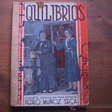 Libros antiguos: EQUILIBRIOS, PEDRO MUÑOZ SECA, LA FARSA, 1933. Lote 17948807