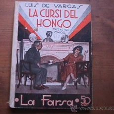 Libros antiguos: LA CURSI DEL HONGO, LUIS DE VARGAS, LA FARSA, 1933. Lote 17948833