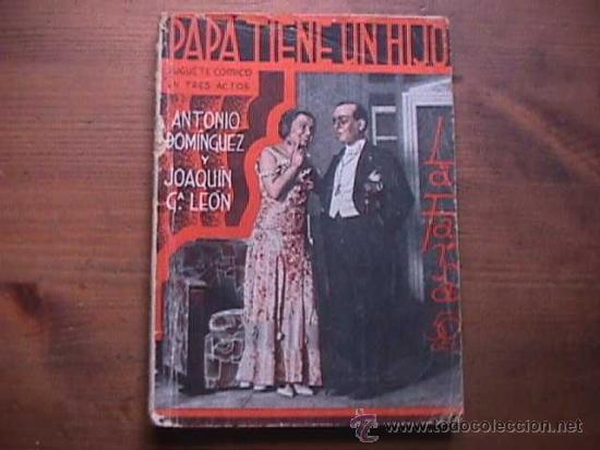 PAPA TIENE UN HIJO, DOMINGUEZ Y GARCIA LEON, LA FARSA, 1934 (Libros antiguos (hasta 1936), raros y curiosos - Literatura - Teatro)