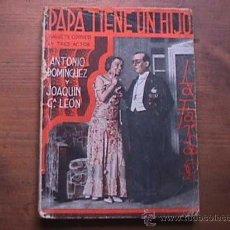 Libros antiguos: PAPA TIENE UN HIJO, DOMINGUEZ Y GARCIA LEON, LA FARSA, 1934. Lote 17948906