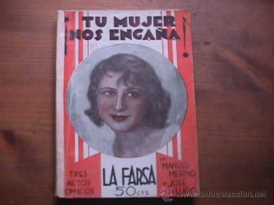 TU MUJER NOS ENGAÑA, MERINO Y LUCIO, LA FARSA, 1932 (Libros antiguos (hasta 1936), raros y curiosos - Literatura - Teatro)